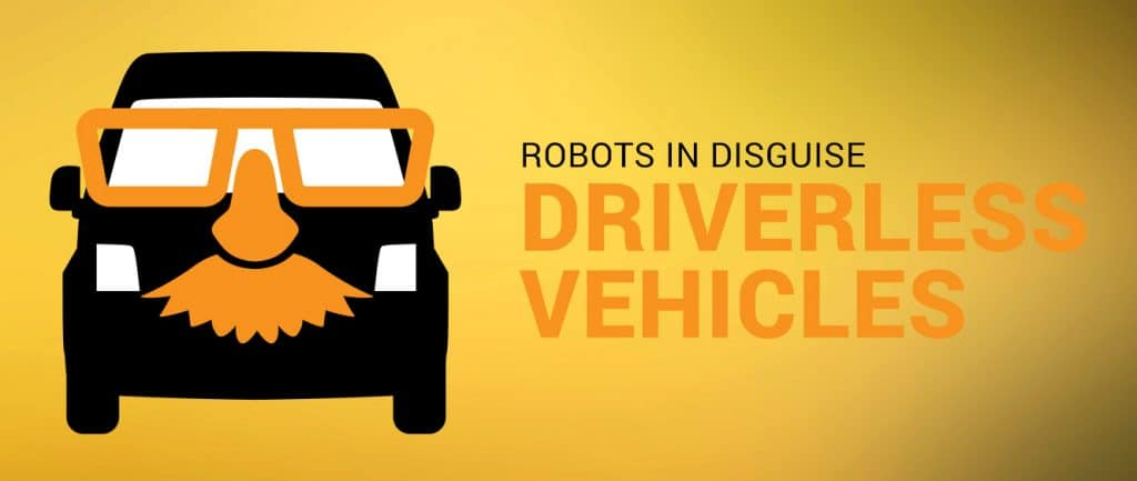 Robots In Disguise: Driverless Vehicles