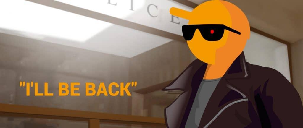 """""""I'll be Back"""""""