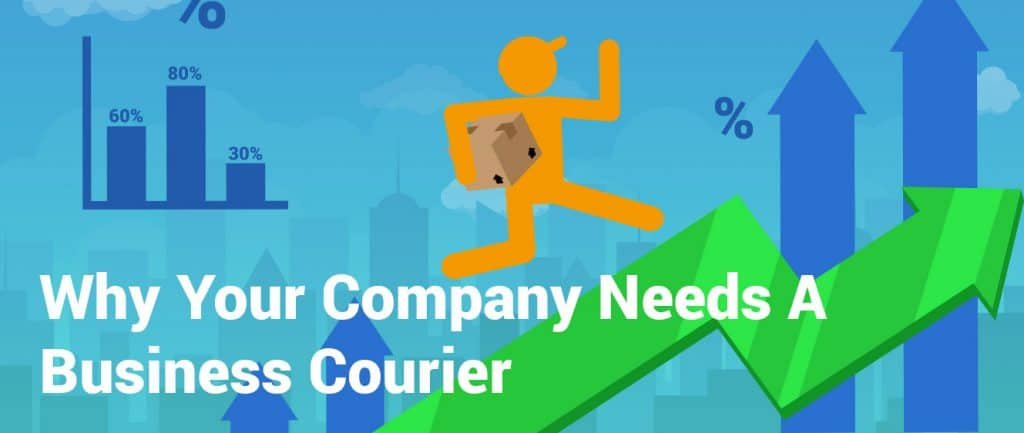Why Your Company Needs A Business Courier