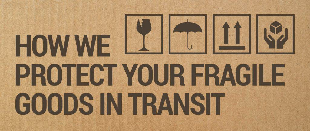 How We Protect Your Fragile Goods In Transit