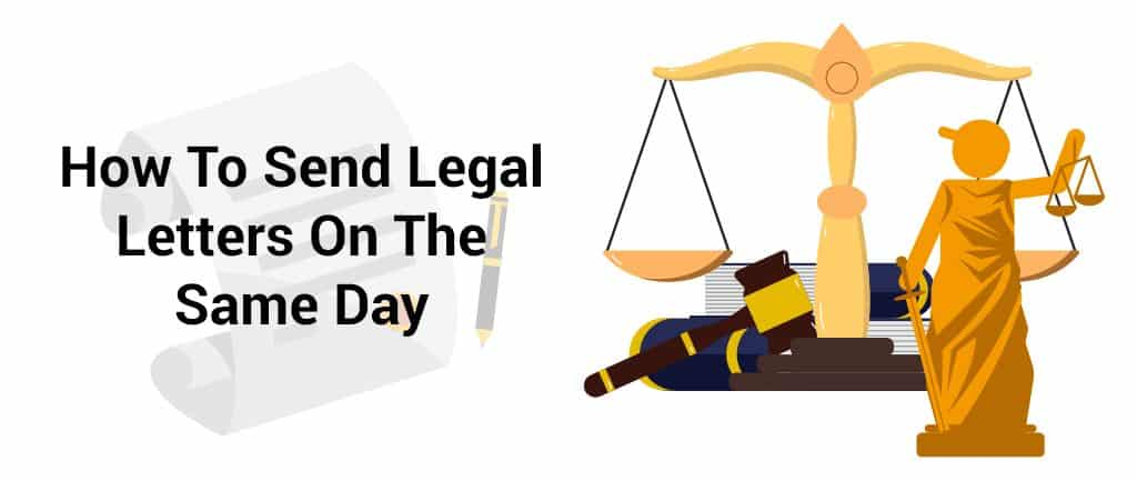 How To Send Legal Letters On The Same Day
