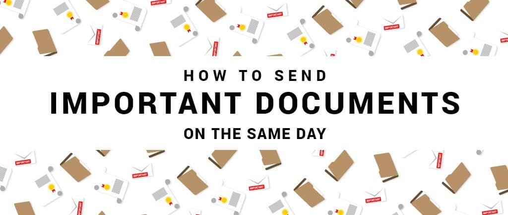 How To Send Important Documents On The Same Day