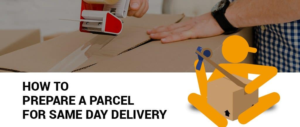 How To Prepare a Parcel for Same Day Delivery