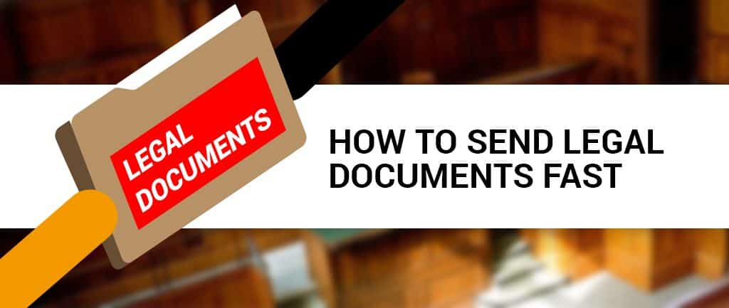 How To Send Legal Documents Fast