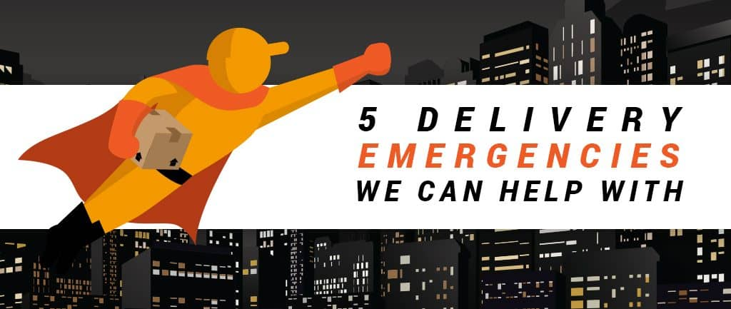 5 Delivery Emergencies We Can Help With